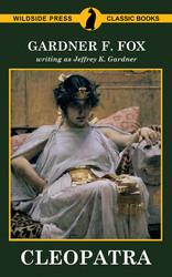 Cleopatra, by Gardner Fox (writing as Jeffrey K. Gardner) (Paper)