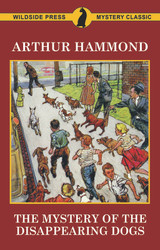 The Mystery of the Disappearing Dogs, by Arthur Hammond (Paperback)