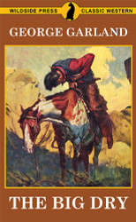 The Big Dry, by George Garland (Paperback)