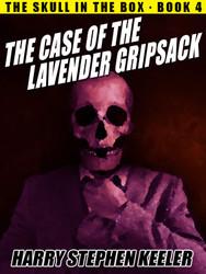04. The Case of the Lavender Gripsack, Harry Stephen Keeler (epub/Kindle/pdf)