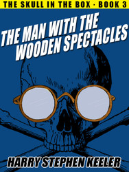 03. The Man with the Wooden Spectacles, Harry Stephen Keeler (epub/Kindle/pdf)