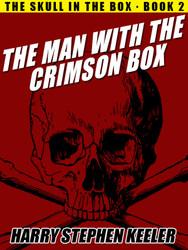 02. The Man with the Crimson Box, Harry Stephen Keeler (epub/Kindle/pdf)