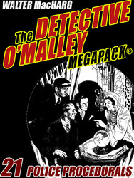 The Detective O'Malley MEGAPACK®, by Walter MacHarg (epub/Kindle/pdf)