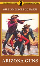 Arizona Guns, by William MacLeod Raine (Paperback)