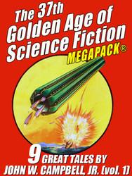 The 37th Golden Age of Science Fiction MEGAPACK®: John W. Campbell, Jr. (vol. 1)  (epub/Kindle/pdf)