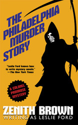 The Philadelphia Murder Story: A Colonel Primrose Mystery, by Zenith Brown (writing as Leslie Ford) (paper)