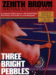 Three Bright Pebbles, by Zenith Brown (writing as Leslie Ford) (epub/Kindle/pdf)
