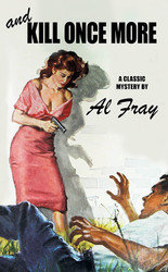And Kill Once More, by Al Fray (Paperback)