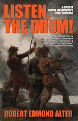 Listen, the Drum!: A Novel of Washington's First Command, by Robert Edmond Alter (paperback)