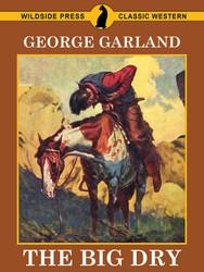 The Big Dry, by George Garland (epub/Kindle/pdf)
