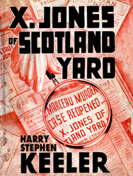 X. Jones—Of Scotland Yard, by Harry Stephen Keeler (epub/Kindle/pdf)