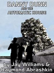 09. Danny Dunn and the Automatic House, by Raymond Abrashkin and Jay Williams (epub/Kindle/pdf)