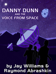 10. Danny Dunn and the Voice from Space, by Raymond Abrashkin and Jay Williams (epub/Kindle/pdf)