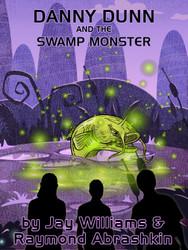 12. Danny Dunn and the Swamp Monster, by Raymond Abrashkin and Jay Williams (epub/Kindle/pdf)