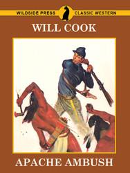 Apache Ambush, by Will Cook  (epub/Kindle/pdf)