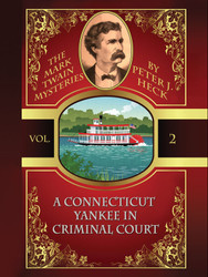 A Connecticut Yankee in Criminal Court: The Mark Twain Mysteries #2, by Peter J. Heck  (epub/Kindle/pdf)