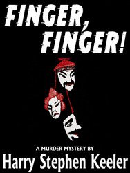 Finger, Finger! A Classic Murder Mystery, by Harry Stephen Keeler (epub/Kindle/pdf)