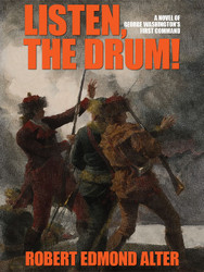 Listen, the Drum!: A Novel of Washington's First Command, by Robert Edmond Alter (epub/Kindle/pdf)