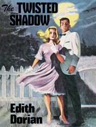 The Twisted Shadow, by Edith Dorian (epub/Kindle/pdf)