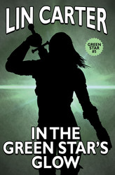 In the Green Star's Glow, by Lin Carter (Paperback)