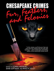 Chesapeake Crimes: Fur, Feathers, and Felonies, edited by Donna Andrews, Barb Goffman, Marcia Talley (epub/Kindle/pdf)
