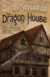 The Dragon House, by  Darrell Schweitzer (Paperback)