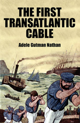 The First Transatlantic Cable, by Adele Gutman Nathan (Paperback)