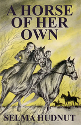 A Horse of Her Own, by Selma Hudnut (Paperback)