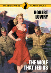 The Wolf that Fed Us, by Robert Lowry (Paperback)