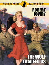 The Wolf that Fed Us, by Robert Lowry (epub/Kindle/pdf)