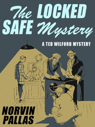 The Locked Safe Mystery (Ted Wilford Mysteries #2), by Norvin Pallas (epub/Kindle/pdf)