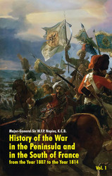 History of the War in the Peninsula and in the South of France: from the Year 1807 to the Year 1814, Vol. 1, by W.F.P. Napier (paperback)