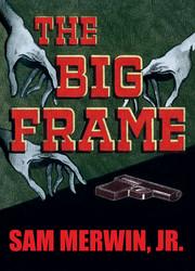 The Big Frame, by Sam Merwin, Jr. (Paperback)