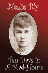 Ten Days in a Mad-House, by Nelly Bly (Paper)