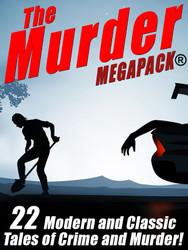 The Murder MEGAPACK®: 22 Classic and Modern Tales (Kindle / epub / pdf)