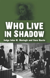Who Live in Shadow, by John M. Murtagh and Sara Harris (Paperback)