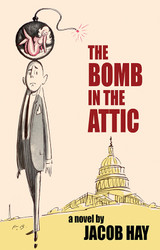 The Bomb in the Attic, by Jacob Hay (Paperback)