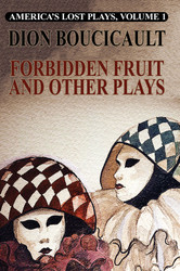 America's Lost Plays, Vol. I: Forbidden Fruit and Other Plays, by Dion Boucicault (Paperback)
