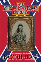 The Mindleberg Papers, by Jacob Hay (Paperback)