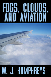 Fog, Clouds, and Aviation, by W.J. Humphreys (Paperback)