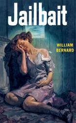 Jailbait, by William Bernard (Paperback)