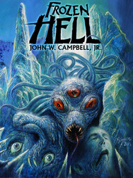 FROZEN HELL, by John W. Campbell, Jr. (Kindle/epub/pdf)