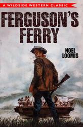 Ferguson's Ferry, by Noel Loomis (Paperback)