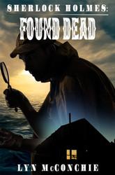 Sherlock Holmes: Found Dead, by Lyn McConchie (ePub/Kindle/pdf)