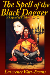 The Spell of the Black Dagger by Lawrence Watt-Evans (Paperback)