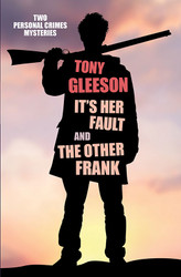 IT'S HER FAULT and THE OTHER FRANK: Personal Crimes, Vol. 2, by Tony Gleeson (Paperback)
