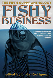 Fishy Business: A Guppy Anthology, edited by Linda Rodriguez (paperback)