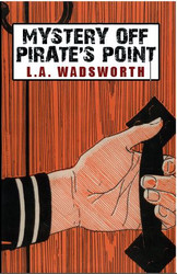 Mystery Off Pirate's Point, by L.A. Wadsworth (Paperback)