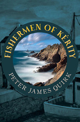Fishermen of Kérity, by Peter James Quirk (trade pb)