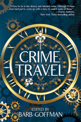 Crime Travel, edited by Barb Goffman (hardcover)